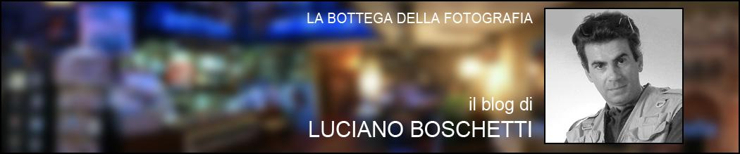 La Bottega della Fotografia - il blog di Luciano Boschetti