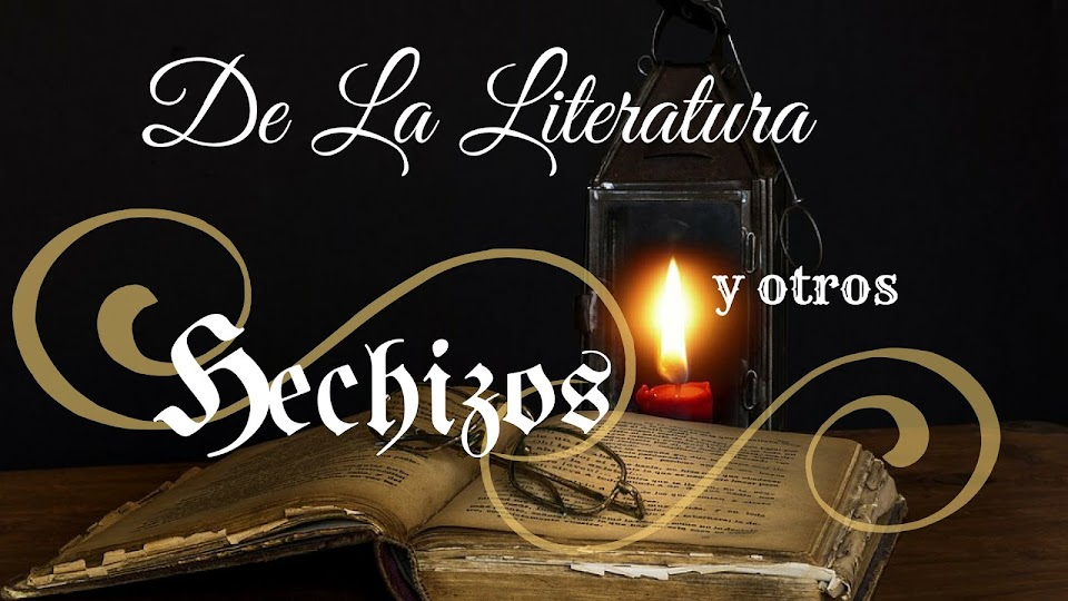 De la literatura y otros hechizos
