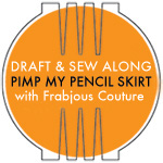 Frabjous Couture Pencil Skirt Draft and Sew Along