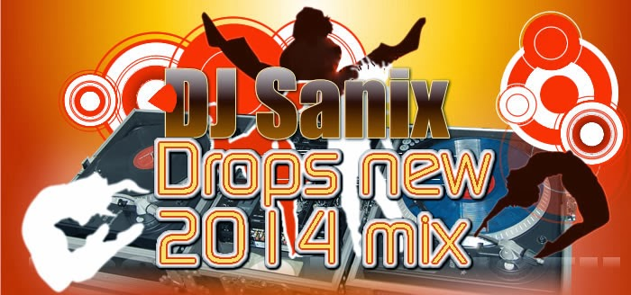 DJ Sanix anticipated 2014 mix now available for download