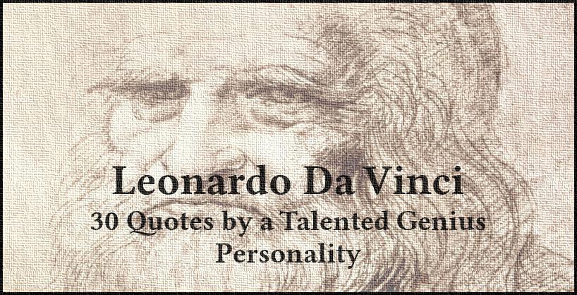 Leonardo Da Vinci 30 Quotes by a Talented Genius Personality