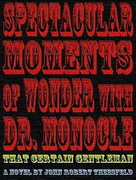Dr. Monocle&#39;s Amazing Website!