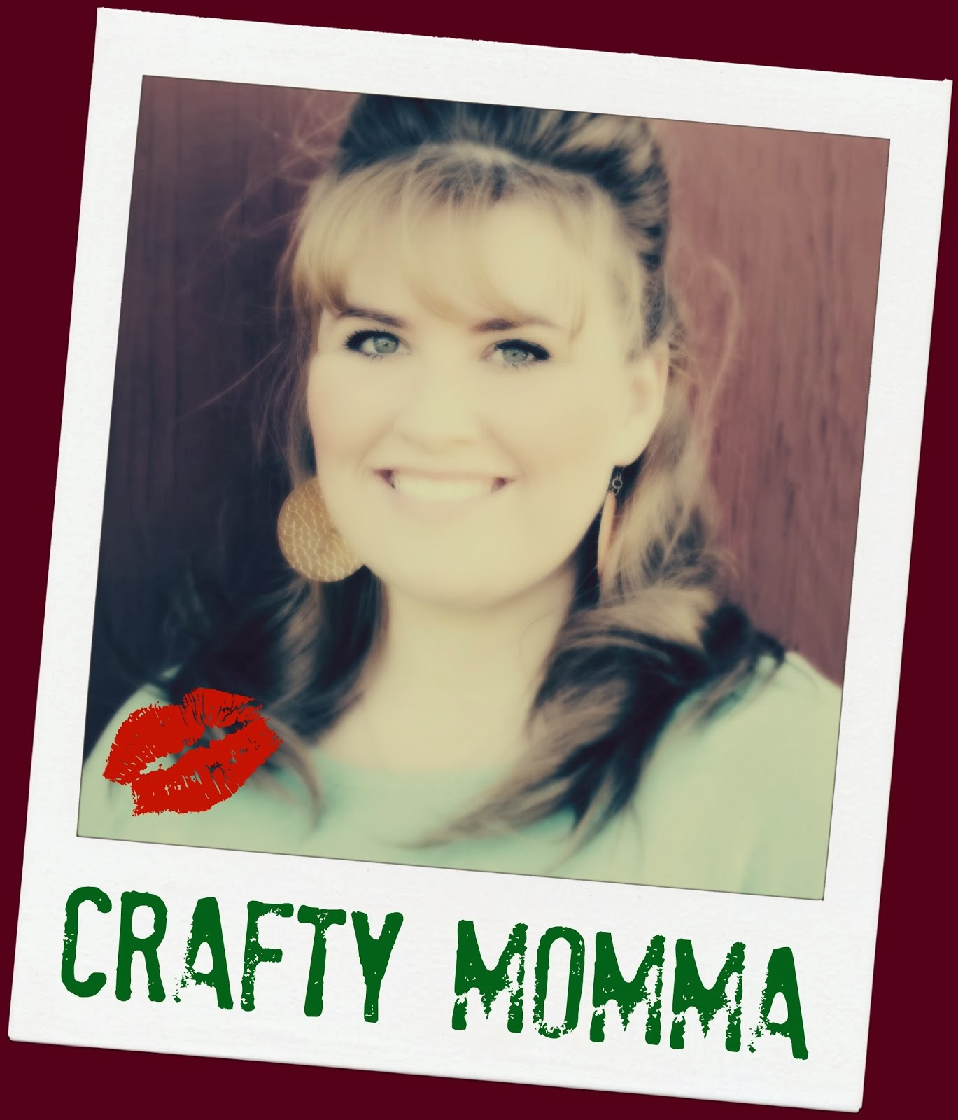 Yours Truly . Me! AKA - Crafty Momma