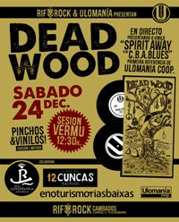 DEAD WOOD sesión vermú Noiteboa Ulomanía (24 dec)