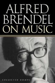 alfred brendel collected essay music Alfred brendel on music : collected essays by alfred  brendel, alfred (piano) (2) fischer  1st booklet contains full contents of cds 1-8 and a brief essay,.