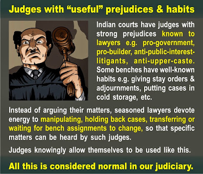 Some benches have well-known habits like giving stay orders, adjournments, putting cases in cold storage etc. Seasoned lawyers manipulate the course of justice by transferring between benches, holding back cases, waiting for bench assignments to change etc.