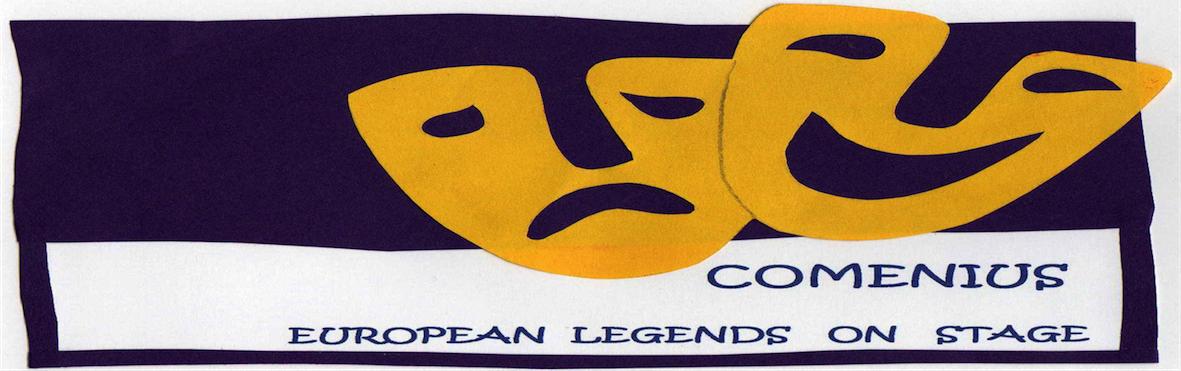 """COMENIUS """"EUROPEAN LEGENDS ON STAGE"""""""