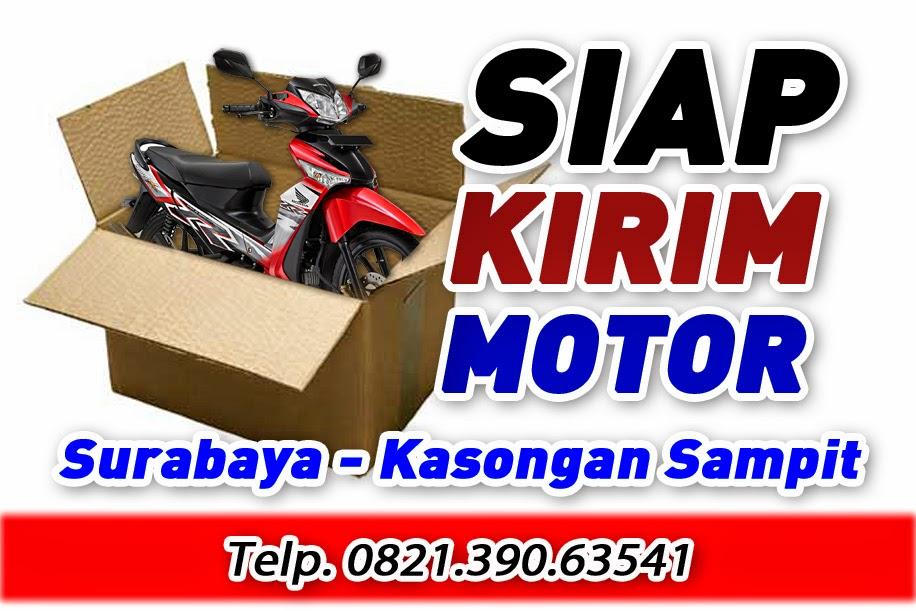 Jasa Pengiriman Motor Surabaya Kasongan Sampit