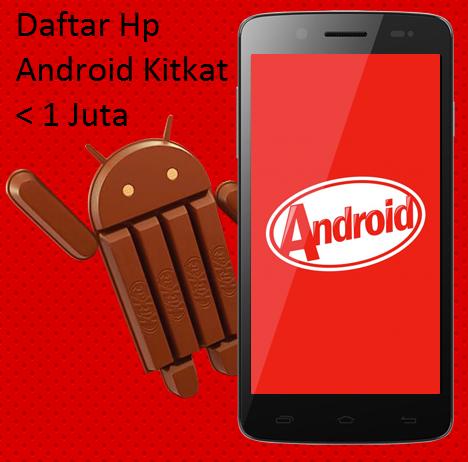 Harga HP Android KitKat Dibawah Rp.1 Jutaan Terbaru Desember 2014