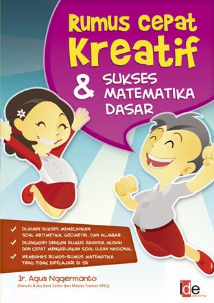 Rumus Cepat Kreatif & Sukses Matematika Dasar