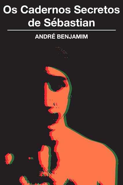 Os Cadernos Secretos de Sébastian, Romance, André Benjamim, Capa