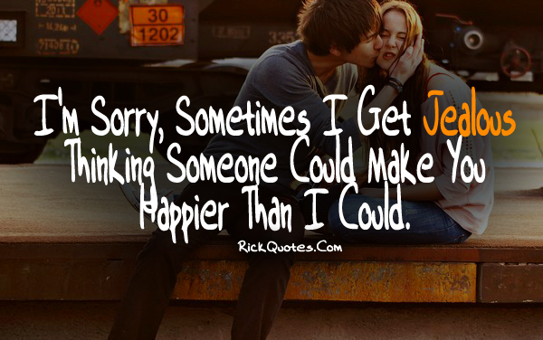 Jealous Quotes | Someone Could Make you Happier