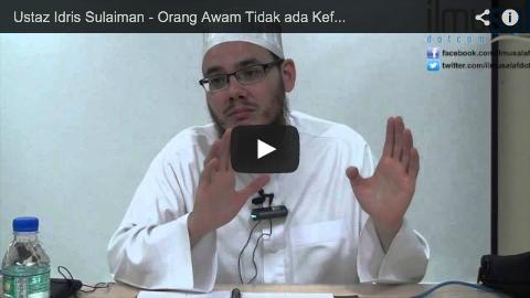 Ustaz Idris Sulaiman – Orang Awam Tidak ada Kefahaman tentang Al-Quran & Hadis