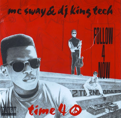 MC Sway & King Tech – Follow 4 Now / Time 4 Peace (CDS) (1990) (320 kbps)