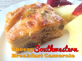 Cheesy Southwestern Breakfast Casserole