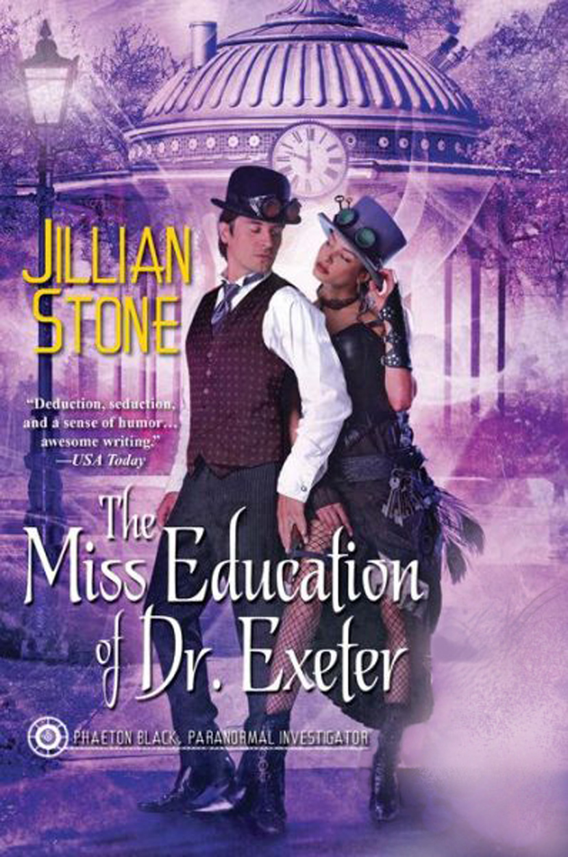 The Miss Education of Dr. Exeter by Jillian Stone (Phaeton Black, Paranormal Investigator #3)