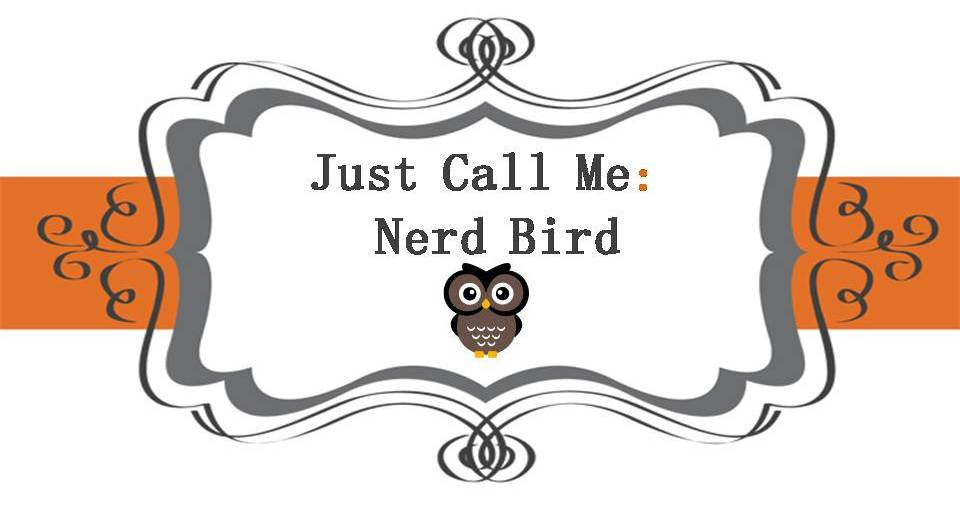 Just call me nerd bird.