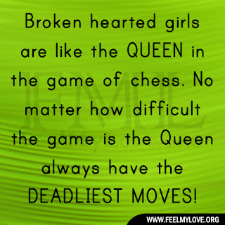 Broken hearted girls are like the QUEEN