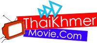 Thaikhmermovie.com - Watch Chinese, Thai and Khmer movie online