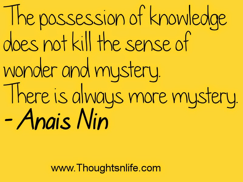 Thoughtsnlife.com: The possession of knowledge does not..-Anais Nin