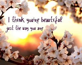 Creo que eres hermosa......