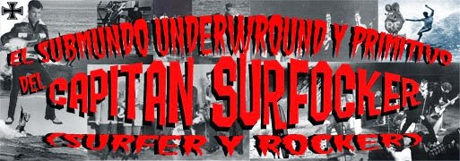 "CAPITAN SURFOCKER  ""SURFER & ROCKER KULTURE"""