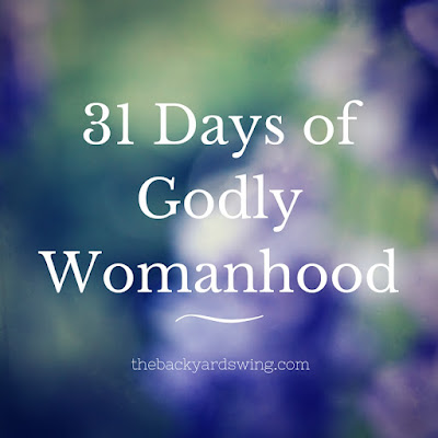 31 Days of Godly Womanhood