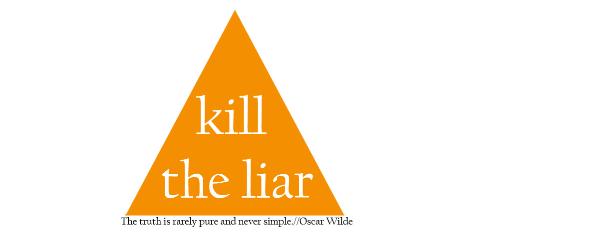 KILL THE LIAR