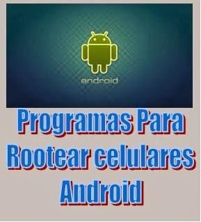 programa para rootear android