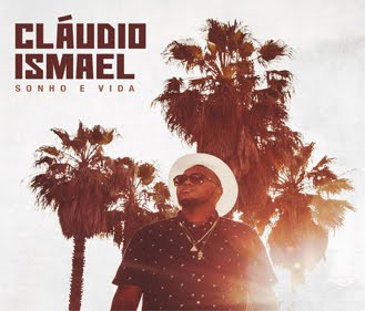 Cláudio Ismael - Sonho E Vida (Album) (2017) [Download]