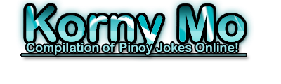 Korny Mo - Compilation of Pinoy Jokes from Websites and Social Networking Sites