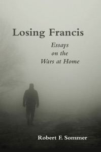 Losing Francis: Essays on the Wars at Home