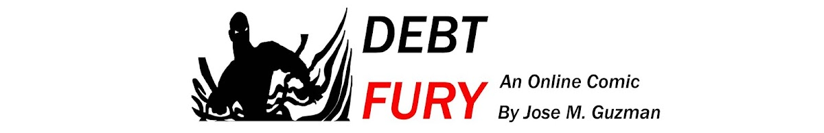 Debt Fury - An Online Comic by Jose M Guzman