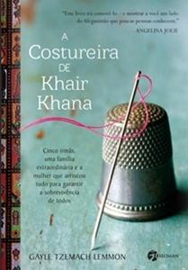 A Costureira de Khair Khana * Gayle T. Lemmon