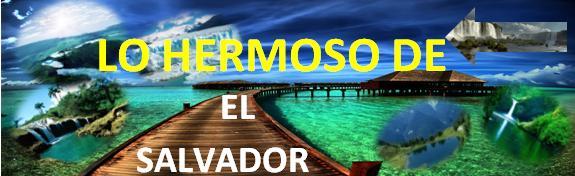 Lo Hermoso De El Salvador