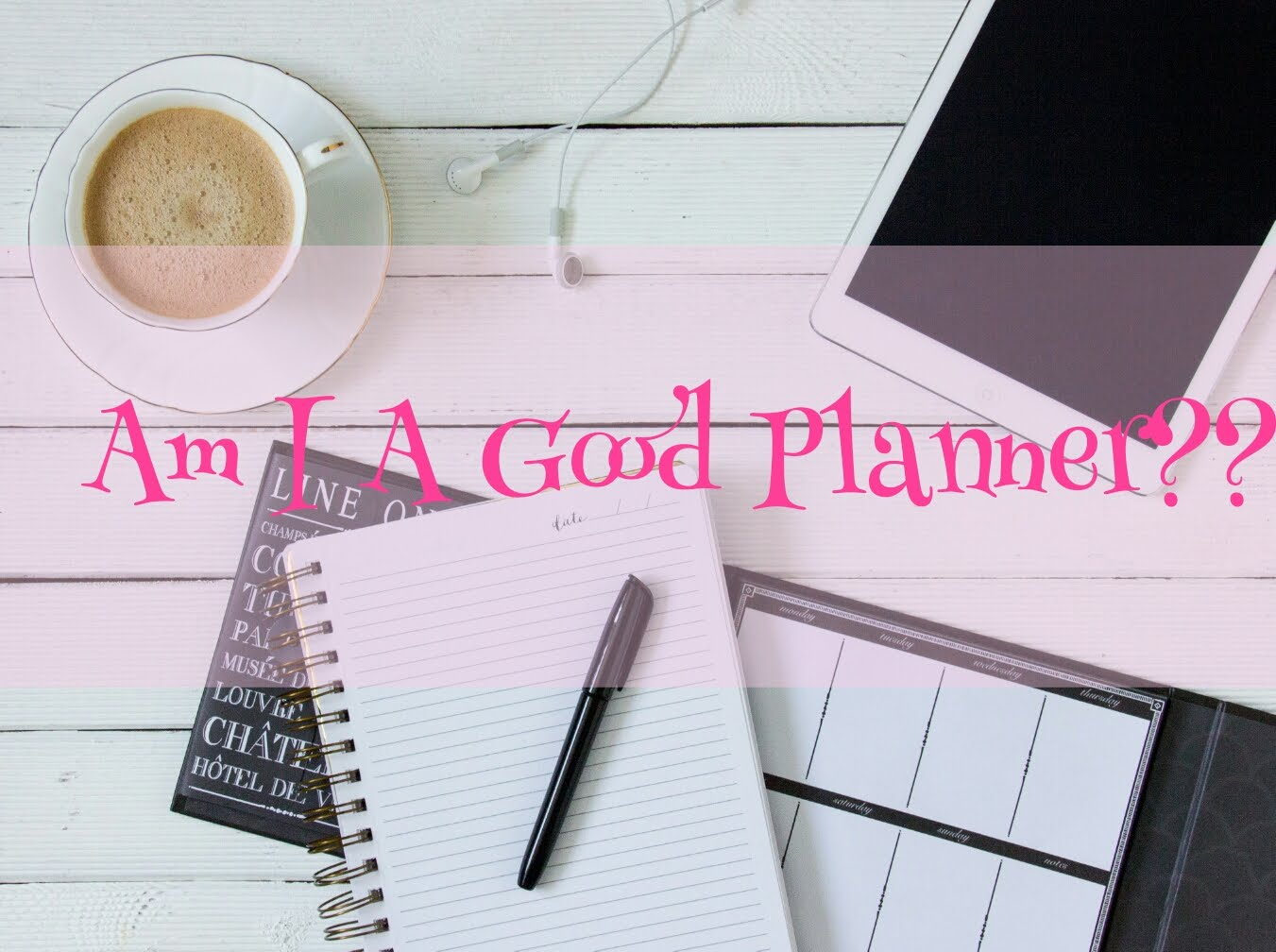 Be A Good Planner