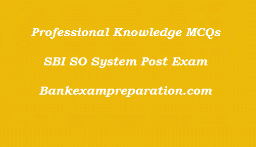 SBI SO SYSTEM MCQs - Professional Knowledge Quiz