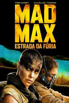 Mad Max: Estrada da Fúria 3D Torrent - BluRay 1080p Dual Áudio