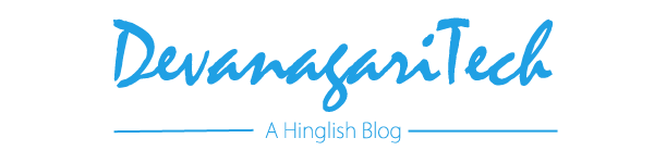 Devanagari Tech - Blogging Seekhe Ab Hindi Mein