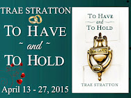 Trae Stratton's TO HAVE & TO HOLD Blitz & Giveaway