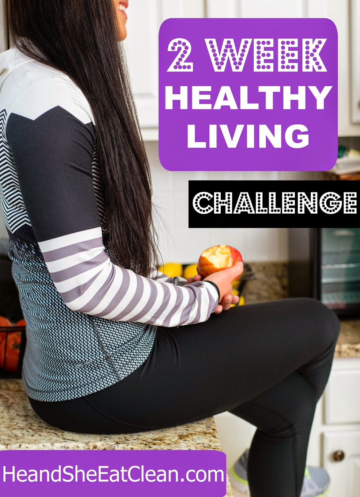 FREE Two Week Healthy Living Challenge! ~ He and She Eat Clean
