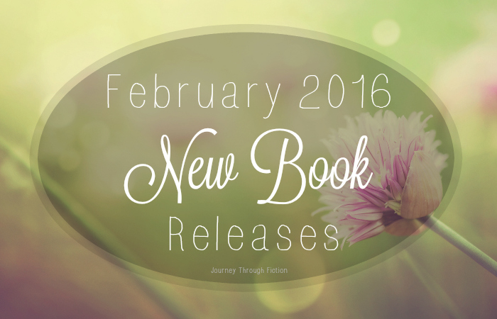 February 2016 New Book Releases Journey Through Fiction