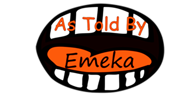 As Told By Emeka