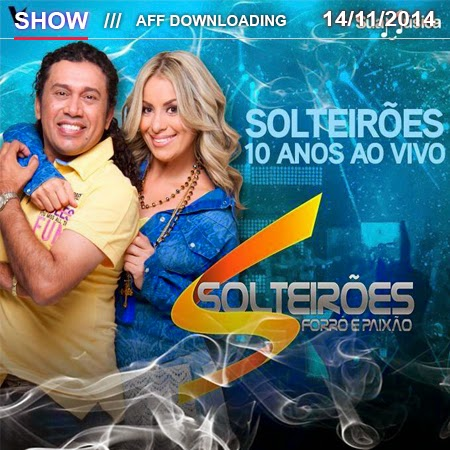 Solteirões do Forró – Crato – CE – 14.11.2014 – Rep.Novo!!