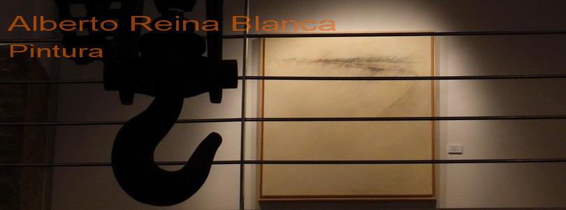 Alberto Reina Blanca Pintura