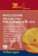Risoluzione dei calcoli per il penalista 2014. CD-ROM
