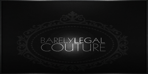 Barely Legal Couture