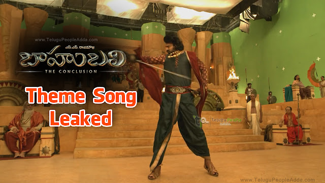 Baahubali The Conclusion Theme Song Leaked | Rajamouli | Prabhas | Anushka