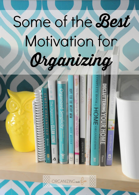 Some of the BEST Motivation for Organizing :: OrganizingMadeFun.com