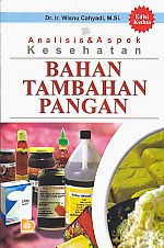 toko buku rahma: buku ANALISIS & ASPEK KESEHATAN - BAHAN TAMBAHAN PANGAN ed.2, pengarang wisnu cahyadi, penerbit bumi aksara